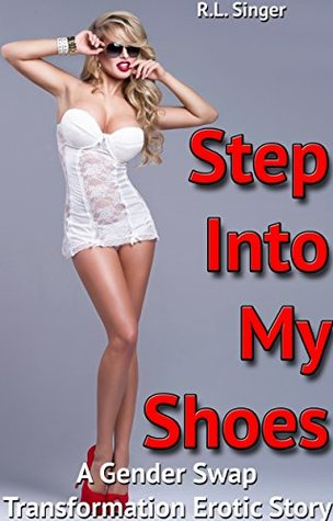 Review: Step Into My Shoes: A Gender Swap Transformation Erotic Story by R.L. Singer