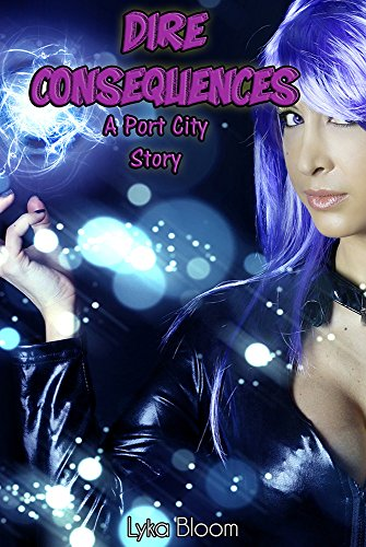 Dire Consequences: A Port City Story (Port City Stories Book 1)