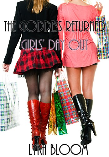 The Goddess Returned: Girls' Day Out