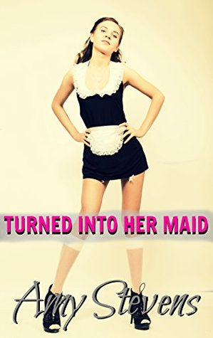 Review: Turned Into Her Maid by Amy Stevens