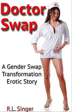 Review: Doctor Swap: A Gender Swap Transformation Erotic Story by R.L. Singer