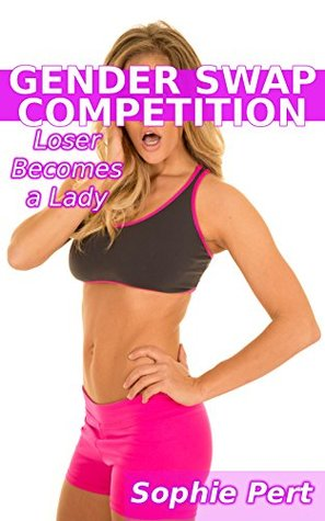 Review: Gender Swap Competeition: Loser Becomes a Lady by Sophie Pert
