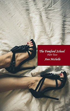 Review – The Femford School Part Two by Ann Michelle