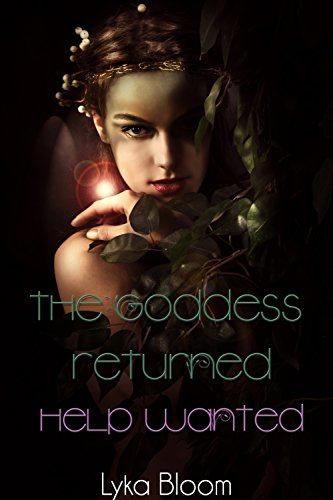 The Goddess Returned: Help Wanted