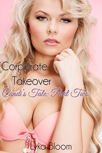 Corporate Takeover Candi's Tale: Part Two