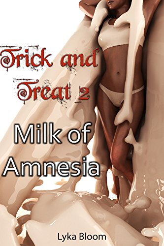 Trick and Treat 2: Milk of Amnesia