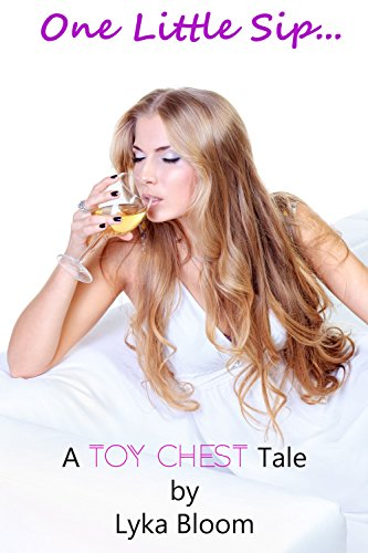 One Little Sip…: A Toy Chest Tale (Toy Chest Tales Book 3)
