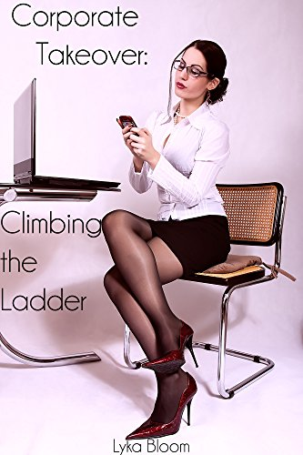 Corporate Takeover: Climbing the Ladder
