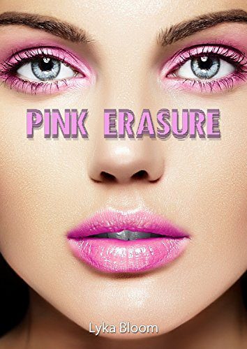Pink Erasure: The Final Tale of the Institute (Pink Institute Series Book 6)