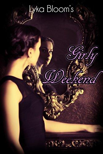 Girly Weekend