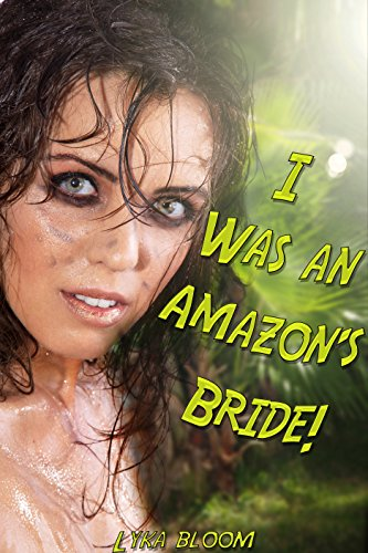 I Was an Amazon's Bride!