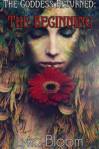 The Goddess Returned: The Beginning