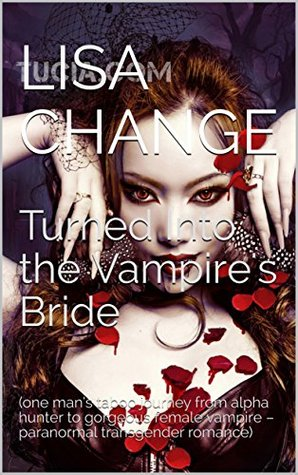 Review: Turned Into the Vampire's Bride by Lisa Change