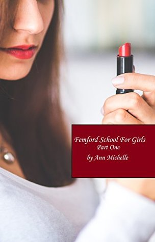 Review: Femford School for Girls (Part One) by Ann Michelle