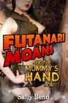 Review: Futanari Moans and the Mummy's Hand (Job) by Sally Bend